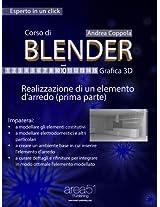 Corso di Blender - Grafica 3D. Livello 10: Realizzazione di un elemento d'arredo (prima parte) (Esperto in un click) (Italian Edition)