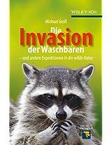 Die Invasion der Waschbren: und andere Expeditionen in die wilde Natur (Erlebnis Wissenschaft)
