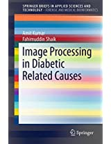 Image Processing in Diabetic Related Causes (SpringerBriefs in Applied Sciences and Technology)