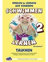 Schwimmen lernen 2: Tauchen (Spielen & lernen mit Kindern (Schwimmen)) (German Edition)