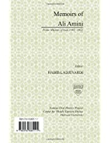 Memoirs of Ali Amini, PM of Iran, 1961-62: Volume 1 (Iranian Oral History Project at Harvard University)