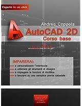 AutoCAD 2D corso base. Livello 1 (Esperto in un click) (Italian Edition)