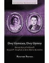 Dwy Gymraes, Dwy Gymru: Hanes Bywyd a Gwaith Gwyneth Vaughan a Sara Maria Saunders (Astudiaethau Rhywedd Cymru)