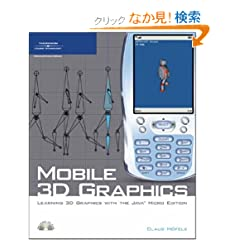 Mobile 3D Graphics: Learning 3D Graphics with the Java MicroEdition