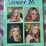 TRUTH OR DARE....SWEET 16.... MARY KATE AND ASHLEY
