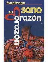 Mantega sano su corazon/ Maintain your Heart Healthy