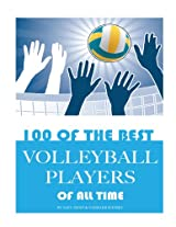 100 of the Best Volleyball Players of All Time