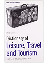 Dictionary of Leisure, Travel and Tourism: Over 9,000 Terms Clearly Defined