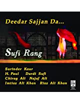 Punjabi Sufi Melodies - Deedar Sajjan Da...