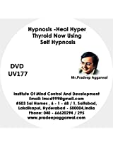 Hypnosis - Heal Hyper Thyroid Now Using Self Hypnosis, DVD