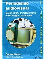 Periodismo Audiovisual/ Audio Visual Journalism: Informacion, Entretenimiento y Tecnologias Multimedia/ Information, Entertainment and Multimedia Technologies (Multimedia/ Radio Y TV)