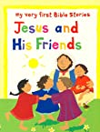 Jesus and His Friends (My Very First Bible Stories)