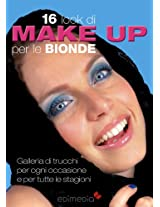 16 look di make-up per le bionde (Manuabili Vol. 3) (Italian Edition)