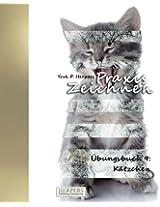 Praxis Zeichnen - XL Übungsbuch 9: Kätzchen: Volume 9