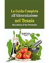 La Guida Completa all'Alimentazione nel Tennis: Massimizza il tuo Potenziale (Italian Edition)