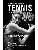 Aufbau Mentaler Starke Beim Tennis Durch Meditation: Entfalte Dein Potenzial Durch Die Kontrolle Deiner Inneren Gedanken