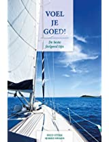 Voel je Goed (Dutch Edition/ Nederlandse Editie)