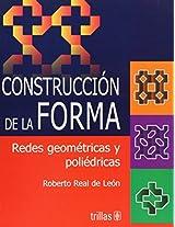 Construccion de la forma/ Building Shapes: Redes Geometricas Y Poliedricas