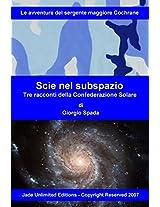 Scie nel subspazio: Tre racconti della Confederazione Solare (La saga di Cochrane Vol. 3) (Italian Edition)