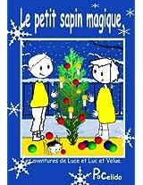 Le petit sapin magique. (Les aventures de Luce et Luc et Velue.) (French Edition)