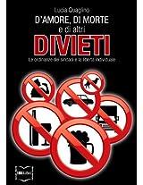 D'amore, di morte e di altri divieti: Le ordinanze dei sindaci e la libertà individuale (Italian Edition)