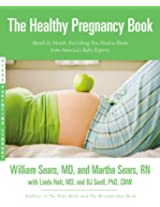 The Healthy Pregnancy Book: Month by Month, Everything You Need to Know from America's Baby Experts (Sears Parenting Library)