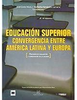 Educacion Superior. Convergencia Entre America Latina y Europa