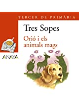 Orio I Els Animals Mags: 3 Primaria / 3th Elementary (Plan Lector: Sopa De Llibres / Reading Plan: Soup of Books)