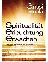 Spiritualität, Erleuchtung, Erwachen: Wie man die Essenz des Seins erkennt (German Edition)