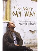 I'll do it My Way - The Incredible Journey of Aamir Khan