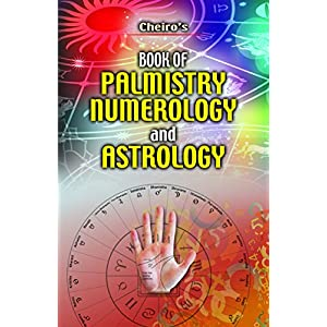 Cheiro's Book of Palmistry, Numerology and Astrology