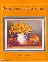 Bodegones Con Flores y Frutos