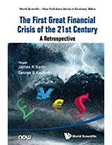 The First Great Financial Crisis of the 21st Century: World Scientific-Now Publishers Series in Business: A Retrospective