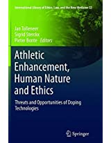 AthleticEnhancement, Human Nature and Ethics: Threats and Opportunities of Doping Technologies (International Library of Ethics, Law, and the New Medicine)