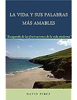 La vida y sus palabras más amables: Una mirada provocadora a los tiempos que vivimos (Spanish Edition)