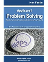 Applicare il Problem Solving. Metodo, Applicazioni, Root Causes, Contromisure, Poka Yoke, A3 (Italian Edition)