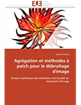 Agregation Et Methodes a Patch Pour Le Debruitage D'Image (Omn.Univ.Europ.)