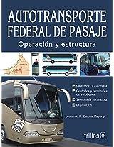 Autotransporte federal de pasaje / Federal Motor Carrier Passenger: Operación y estructura / Operation and Structure