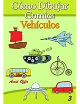 Cómo Dibujar Comics: Vehículos (Libros de Dibujo nº 3) (Spanish Edition)