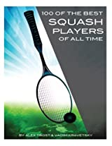 100 of the Best Squash Players of All Time