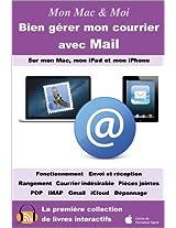 Bien gérer mon courrier avec Mail (Mon Mac & Moi t. 80) (French Edition)