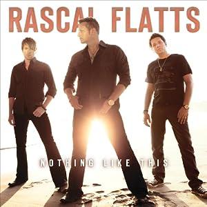 Rascal Flatts - Nothing Like This