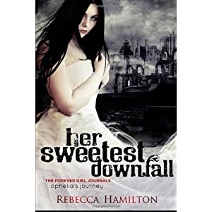 Her Sweetest Downfall: Ophelia's Journey (Paranormal Romance / Fantasy Novella) (Forever Girl Series - a Journal)