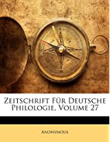 Zeitschrift Fur Deutsche Philologie, Volume 27