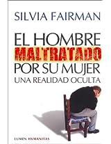 El Hombre Maltratado Por Su Mujer/The Battered Man by His Wife