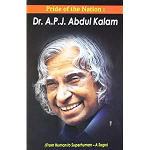 Pride of the Nation: Dr. A.P.J. Abdul Kalam