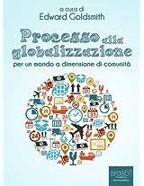 Processo alla globalizzazione. Per un mondo a dimensione di comunità (Italian Edition)