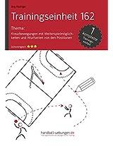 Kreuzbewegung mit Weiterspielmöglichkeiten und Wurfserien von den Positionen (TE 162) (Trainingseinheiten)
