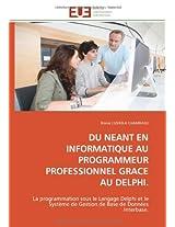 Du Neant En Informatique Au Programmeur Professionnel Grace Au Delphi (Omn.Univ.Europ.)