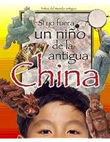 Si yo fuera un niño de la antiqua China (Spanish Edition)
